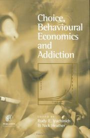 Choice, Behavioural Economics and Addiction by