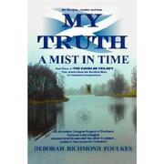 Cover of: My truth: a mist in time
