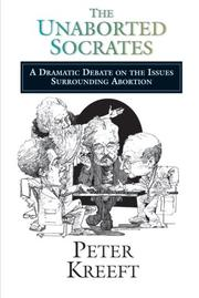 Cover of: The unaborted Socrates: a dramatic debate on the issues surrounding abortion