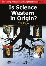 Is science Western in origin? by C. K. Raju