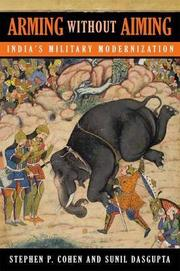 Cover of: ARMING WITHOUT AIMING: INDIA'S MILITARY MODERNIZATION