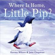 Cover of: Where Is Home, Little Pip? | Karma Wilson