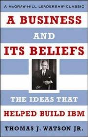 Cover of: A business and its beliefs | Watson, Thomas J.