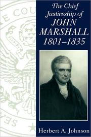 Cover of: The Chief Justiceship of John Marshall, 1801-35. | Herbert A. Johnson