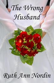 Cover of: The Wrong Husband by Ruth Ann Nordin