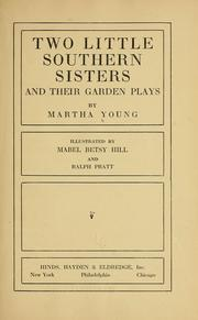 Cover of: Two little southern sisters and their garden plays | Martha Young