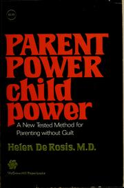 Cover of: Parent power/child power | Helen De Rosis