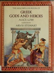 Cover of: The Macmillan book of Greek gods and heroes | Alice Low