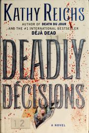 Cover of: Deadly décisions | Kathleen J. Reichs