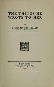 Cover of: The things he wrote to her | Richard Wightman