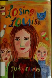 Cover of: Losing Louisa | Judith Caseley