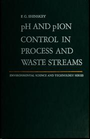 Cover of: pH and pIon control in process and waste streams | F. Greg Shinskey