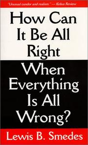 Cover of: How can it be all right when everything is all wrong?