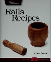 Cover of: Rails Recipes (Pragmatic Programmers) | Chad Fowler