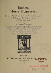 Cover of: Rational home gymnastics for the well and the sick | Nissen, Hartvig