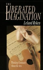Cover of: The Liberated Imagination: Thinking Christianly about the Arts