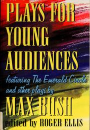 Cover of: Plays for young audiences | Max Bush
