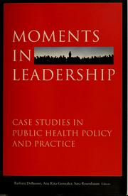 Cover of: Moments in leadership | Barbara A. DeBuono