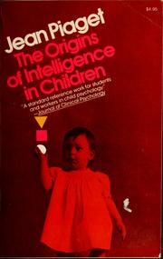 Cover of: The origins of intelligence in children | Jean Piaget