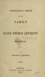 Cover of: A genealogical memoir of the family of Elder Thomas Leverett, of Boston | Nathaniel Bradstreet Shurtleff