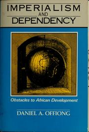 Cover of: Imperialism and dependency | Daniel A. Offiong