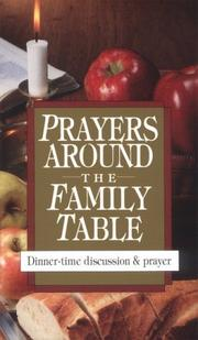 Cover of: Prayers around the family table | compiled by Carol Plueddemann and Vinita Hampton Wright.