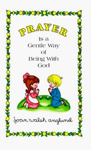 Cover of: Prayer is a gentle way of being with God