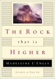 Cover of: The rock that is higher | Madeleine L'Engle