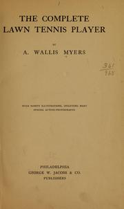 Cover of: The complete lawn tennis player | A. Wallis Myers