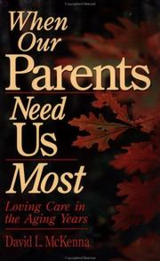 Cover of: When Our Parents Need Us Most | David L. Mckenna