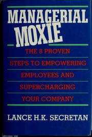 Cover of: Managerial moxie | Lance H. K. Secretan