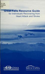 Cover of: Great Falls resource guide for individuals recovering from heart attack and stroke | Montana Cardiovascular Health Program