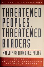 Cover of: Threatened peoples, threatened borders | Michael S. Teitelbaum, Myron Weiner