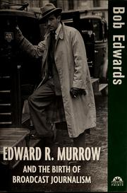 Edward R. Murrow and the birth of broadcast journalism