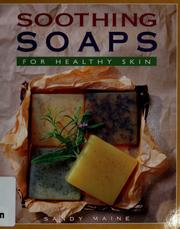 Cover of: Soothing soaps for healthy skin | Sandy Maine