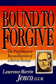 Cover of: Bound to Forgive | Martin Jenco