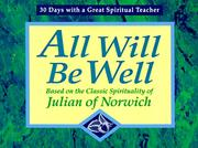 Cover of: All Will Be Well: Based on the Classic Spirituality of Julian of Norwich: 30 Days With a Great Spiritual Teacher