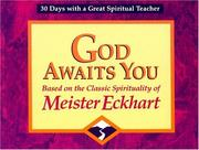 Cover of: God awaits you: based on the classic spirituality of Meister Eckhart