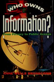 Who owns information? by Anne W. Branscomb
