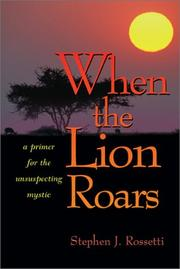 Cover of: When the Lion Roars | Stephen J. Rossetti
