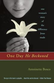 Cover of: One day He beckoned | Antoinette Bosco