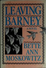 Cover of: Leaving Barney | Bette Ann Moskowitz
