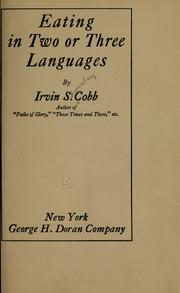 Cover of: Eating in two or three languages | Irvin S. Cobb