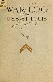 Cover of: War log of the U. S. S. St. Louis, February 4, 1917, July 2, 1919 | St. Louis (Steamship) [from old catalog]