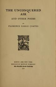 Cover of: The unconquered air, and other poems | Florence Earle Coates