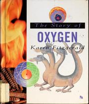 Cover of: The story of oxygen | Karen Fitzgerald