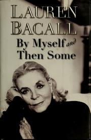 Cover of: By myself and then some | Lauren Bacall