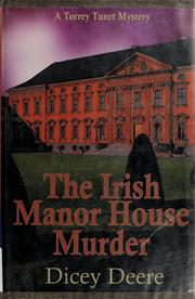 Cover of: The Irish manor house murder | Dicey Deere