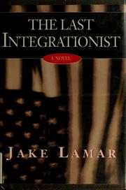 Cover of: The last integrationist | Jake Lamar