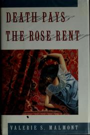 Cover of: Death pays the rose rent | Valerie S. Malmont